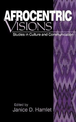 Afrocentric Visions: Studies in Culture and Communication (Hardback)