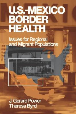 US-Mexico Border Health: Issues for Regional and Migrant Populations (Paperback)