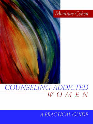 Counseling Addicted Women: A Practical Guide (Paperback)