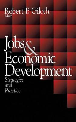 Jobs and Economic Development: Strategies and Practice (Hardback)