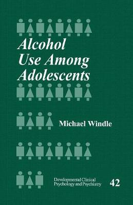 Alcohol Use Among Adolescents - Developmental Clinical Psychology and Psychiatry (Paperback)