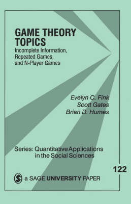 Game Theory Topics: Incomplete Information, Repeated Games and N-Player Games - Quantitative Applications in the Social Sciences (Paperback)