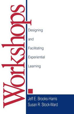 Workshops: Designing and Facilitating Experiential Learning (Paperback)