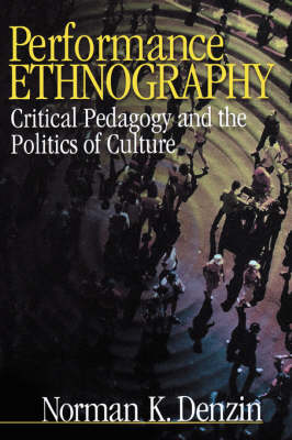 Performance Ethnography: Critical Pedagogy and the Politics of Culture (Paperback)
