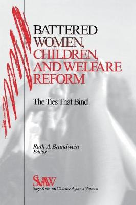 Battered Women, Children, and Welfare Reform: The Ties That Bind - SAGE Series on Violence against Women (Paperback)