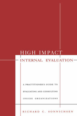 High Impact Internal Evaluation: A Practitioner's Guide to Evaluating and Consulting Inside Organizations (Paperback)