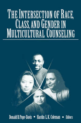 The Intersection of Race, Class, and Gender in Multicultural Counseling (Hardback)