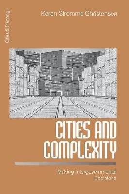 Cities and Complexity: Making Intergovernmental Decisions - Cities and Planning (Paperback)