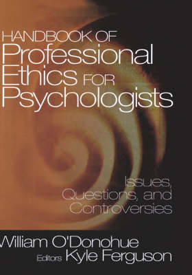 Handbook of Professional Ethics for Psychologists: Issues, Questions, and Controversies (Hardback)