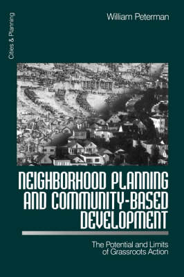 Neighborhood Planning and Community-Based Development: The Potential and Limits of Grassroots Action - Cities and Planning (Paperback)