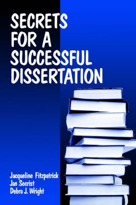 Secrets for a Successful Dissertation (Paperback)