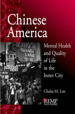 Chinese America: Mental Health and Quality of Life in the Inner City - RACIAL ETHNIC MINORITY PSYCHOLOGY (Paperback)