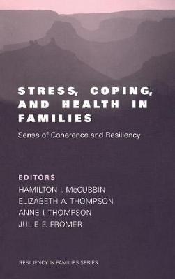 Stress, Coping, and Health in Families: Sense of Coherence and Resiliency - Resiliency in Families Series (Hardback)
