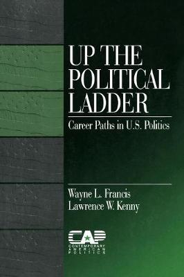 Up the Political Ladder: Career Paths in US Politics - Contemporary American Politics (Paperback)