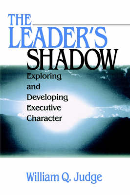 The Leader's Shadow: Exploring and Developing Executive Character (Paperback)