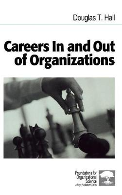 Careers In and Out of Organizations - Foundations for Organizational Science (Hardback)