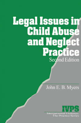 Legal Issues in Child Abuse and Neglect Practice - Interpersonal Violence: The Practice Series (Paperback)