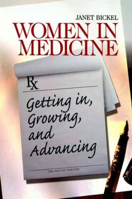 Women in Medicine: Getting In, Growing, and Advancing - Surviving Medical School Series (Paperback)