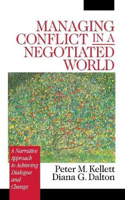 Managing Conflict in a Negotiated World: A Narrative Approach to Achieving Productive Dialogue and Change (Hardback)