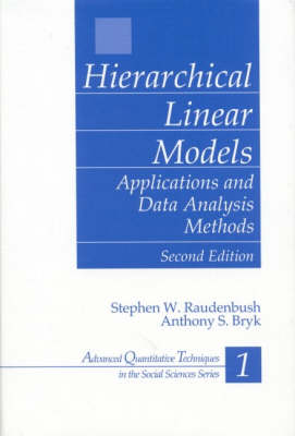 Hierarchical Linear Models: Applications and Data Analysis Methods - Advanced Quantitative Techniques in the Social Sciences (Hardback)