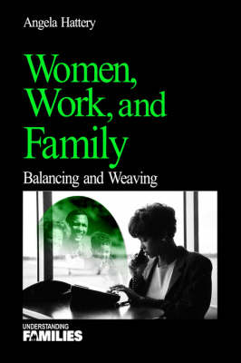Women, Work, and Families: Balancing and Weaving (Paperback)