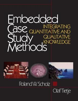 Embedded Case Study Methods: Integrating Quantitative and Qualitative Knowledge (Hardback)