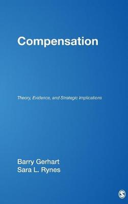 Compensation: Theory, Evidence, and Strategic Implications - Foundations for Organizational Science (Hardback)