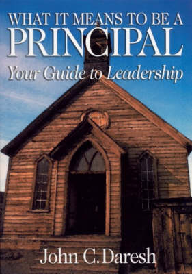 What It Means to Be a Principal: Your Guide to Leadership (Paperback)