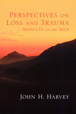 Perspectives on Loss and Trauma: Assaults on the Self (Paperback)