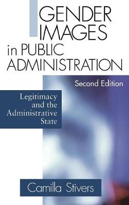 Gender Images in Public Administration: Legitimacy and the Administrative State (Hardback)