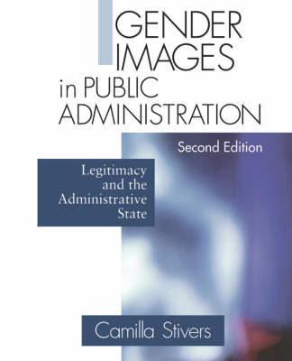 Gender Images in Public Administration: Legitimacy and the Administrative State (Paperback)