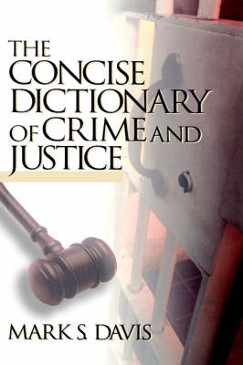 The Concise Dictionary of Crime and Justice (Hardback)