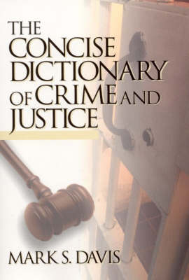 The Concise Dictionary of Crime and Justice (Paperback)