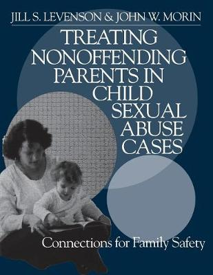 Treating Nonoffending Parents in Child Sexual Abuse Cases: Connections for Family Safety (Paperback)