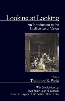Looking at Looking: An Introduction to the Intelligence of Vision (Paperback)