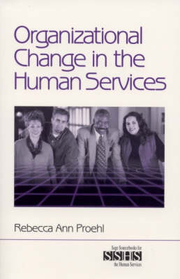 Organizational Change in the Human Services - SAGE Sourcebooks for the Human Services (Paperback)