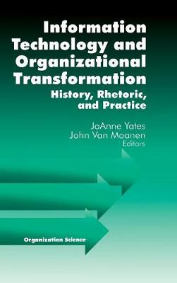 Information Technology and Organizational Transformation: History, Rhetoric and Preface - Sociological Observations (Hardback)