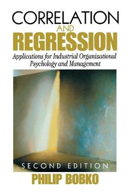 Correlation and Regression: Applications for Industrial Organizational Psychology and Management - Organizational Research Methods (Hardback)