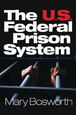 The U.S. Federal Prison System (Hardback)
