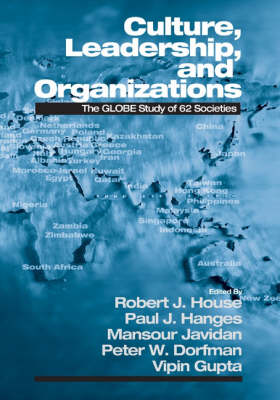 Culture, Leadership, and Organizations: The GLOBE Study of 62 Societies (Hardback)
