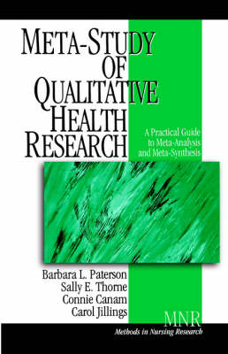Meta-Study of Qualitative Health Research: A Practical Guide to Meta-Analysis and Meta-Synthesis - Methods in Nursing Research (Paperback)