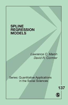 Spline Regression Models - Quantitative Applications in the Social Sciences (Paperback)