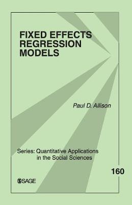 Fixed Effects Regression Models - Quantitative Applications in the Social Sciences (Paperback)