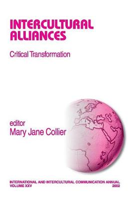 Intercultural Alliances: Critical Transformation - International and Intercultural Communication Annual (Paperback)