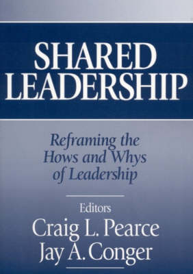 Shared Leadership: Reframing the How's and Why's of Leadership (Hardback)