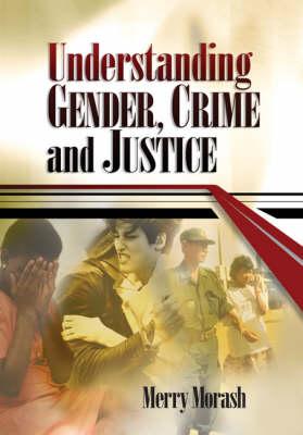 Understanding Gender, Crime, and Justice (Paperback)