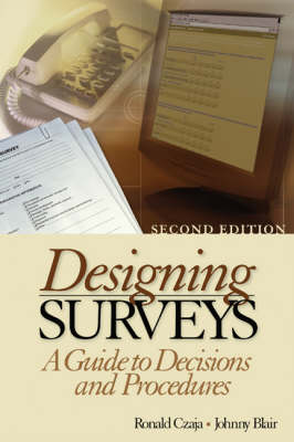 Designing Surveys: A Guide to Decisions and Procedures - Research methods & statistics (Paperback)