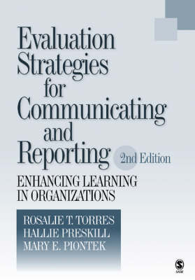 Evaluation Strategies for Communicating and Reporting: Enhancing Learning in Organizations (Paperback)