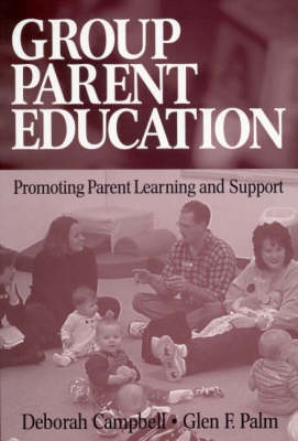 Group Parent Education: Promoting Parent Learning and Support (Paperback)