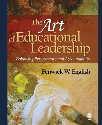 The Art of Educational Leadership: Balancing Performance and Accountability (Paperback)